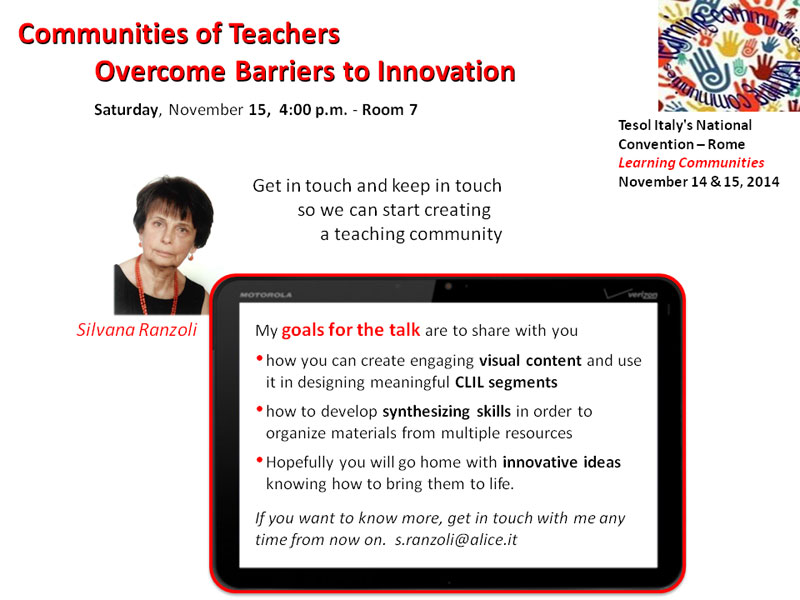 Communities of Teachers Overcome Barriers to Innovation. Tesol Italy's National Convention – Rome Learning Communities November 14 & 15, 2014